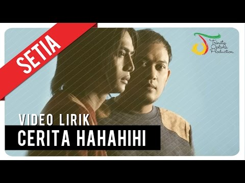 SETIA - CERITA HAHAHIHI | Video Lirik