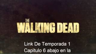The Walking Dead Temporada 1 Capitulo 6