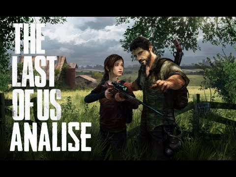 The Last Of Us - Analise Completa