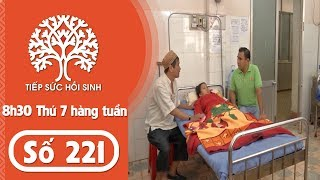 Tiếp sức hồi sinh - Số 221 | TodayTV