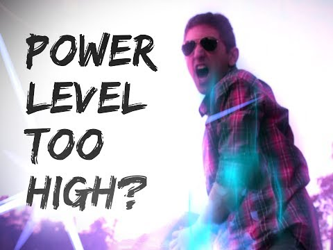 Power Level Too High?