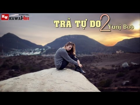 Trả Tự Do (Part 2) - Yunj Boo [ Video Lyrics ]