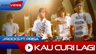 J-Rocks Kau Curi Lagi Official Video