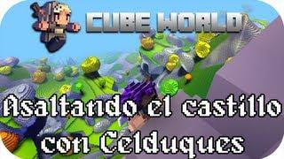 Cube World - Asalto al castillo con Celduques - NECESITAMOS SER MÁS PODEROSOS