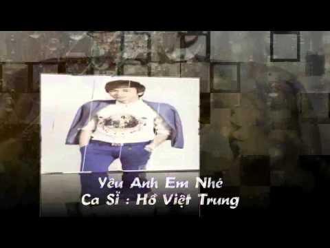 Yêu Anh Em Nhé - Hồ Việt Trung  █▬█ █ ▀█▀  2015