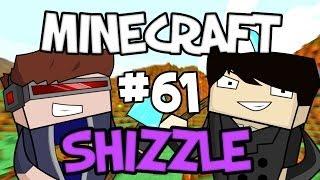 MINECRAFT SHIZZLE - Part 61 (SEASON FINALE): THE END