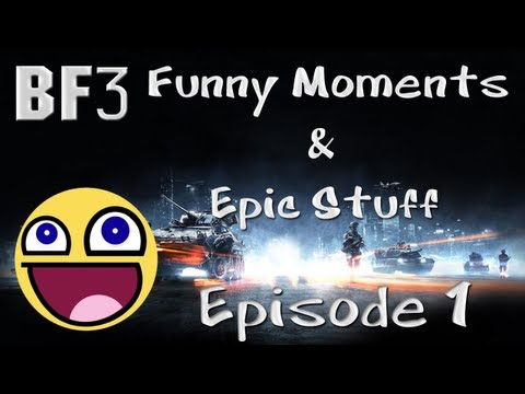 BF3 - Funny Moments & Epic Stuff - Episode 1