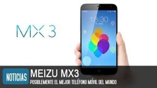 Meizu MX3, Precio Y Características Del Mejor Teléfono