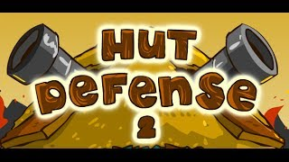 hut defense 2 walkthrough, guide and cheats