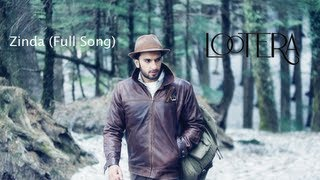 Zinda - Lootera Video Song