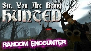 Sir, You Are Being Hunted - Random Encounter