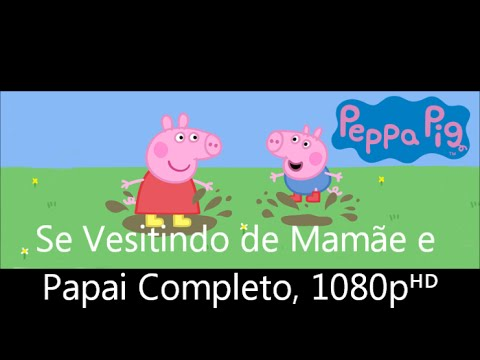 Peppa Pig Se vestindo de mamãe e papai (Full HD)