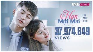 Hẹn Một Mai | Bùi Anh Tuấn | Official MV | Nhạc trẻ hay mới nhất