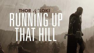 Thor & Loki Running Up That Hill