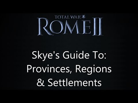 Total War: Rome 2 - Skye's Guide to Provinces, Regions & Settlements