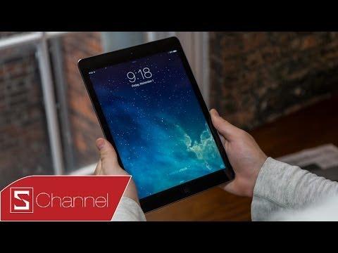Đánh giá chi tiết iPad Air: Thiết kế, màn hình, camera...