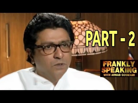 Frankly Speaking with Raj Thackeray - Part 2