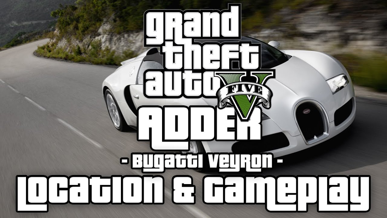 gta v adder bugatti veyron location gameplay youtube. Black Bedroom Furniture Sets. Home Design Ideas