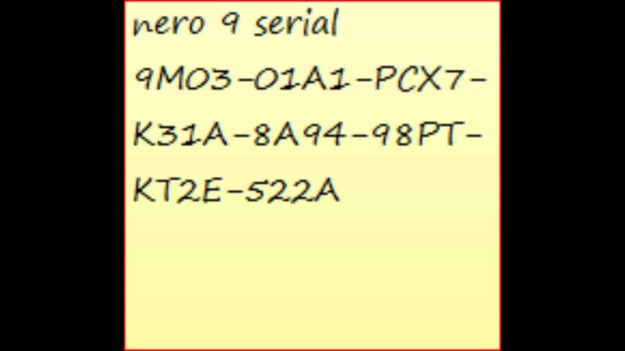 Nero 9 serial key for everyone.