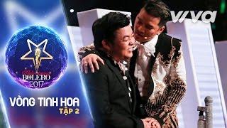 Tập 2 Full HD | Vòng Tinh Hoa | Thần Tượng Bolero 2017 | Mùa 2