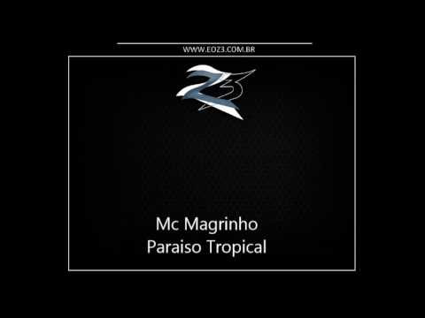 Mc Magrinho - Paraiso Tropical [DJ RENAN DINIZ]