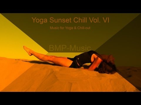 Yoga Sunset Chill Vol. VI - Wonderful Chill-out &amp; Yoga Music - Sample - BMP-Music