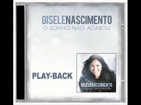 Gisele Nascimento - O Sonho Não Acabou (Playback)
