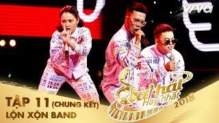 HMMM - Lộn Xộn Band | Tập 11 (Chung Kết) Sing My Song - Bài Hát Hay Nhất 2018