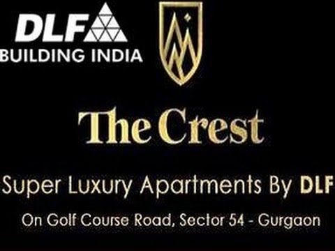 DLF The Crest Gurgaon Sector 54 Golf Course Road Location Map Price List Floor Plan Layout Reviews