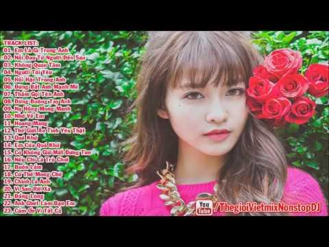 Em Là Gì Trong Anh - Liên Khúc Nhạc Trẻ Hay Nhất Tháng 10 2015 Nonstop - Việt Mix - H.I.T