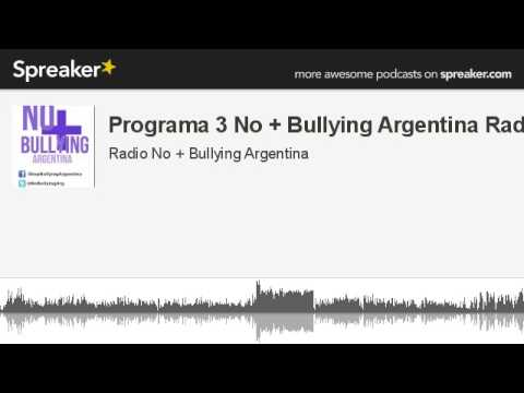 Programa 3 No + Bullying Argentina Radio