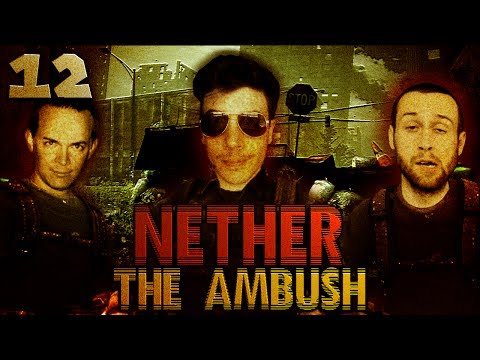 The Ambush (Nether w/ Seananners, Sark, Syndicate and Chilled - Part