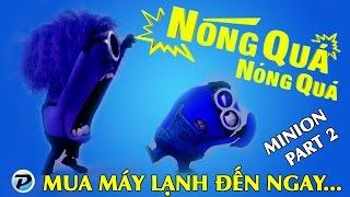 Quảng Cáo Điện Máy Xanh Phiên Bản Minion NÓNG QUÁ !!! Part 2
