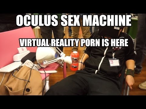 Oculus Rift Sex Machine = Interactive Virtual Reality Porn.
