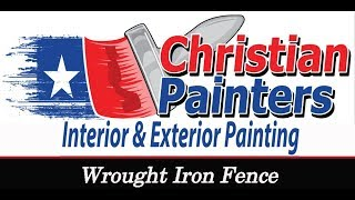 Christian Painters Wrought Iron Fence Preparation & Paint