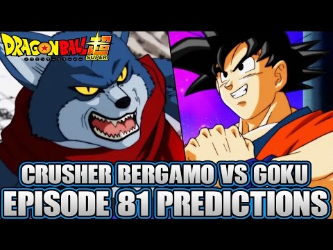 Dragon Ball Super Episode 81 Predictions! Bergamo The Crusher Vs Son Goku!