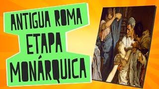 Antigua Roma I Etapa Mon�rquica