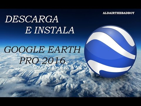 Descargar e Instalar Google Earth Pro 7.1 + crack (MEGA FuLL)