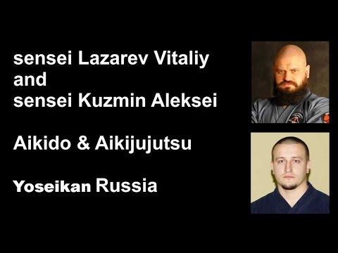 Demonstration 25: Lazarev Vitaliy and Kuzmin Aleksei Aikido & Aikijujutsu Yosekan Sutemi wadza