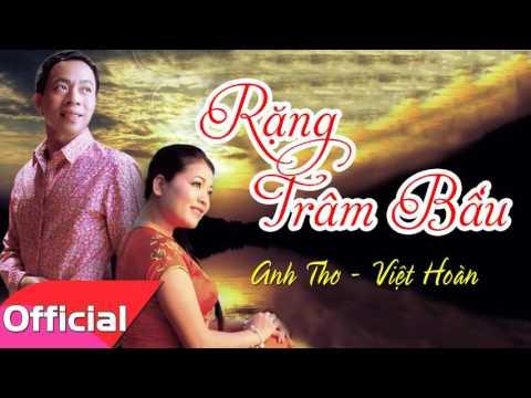 Rặng Trâm Bầu - Anh Thơ ft. Việt Hoàn [Official Audio]