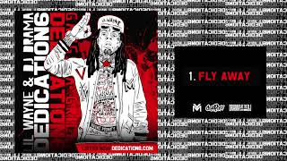 Lil Wayne - Fly Away (DNA) [Dedication 6] #D6