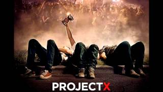 Project X FULL HQ Soundtrack Mixtape [FREE DOWNLOAD