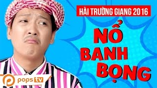 Hài Trường Giang - Nổ Banh Bọng - Lyna Thùy Linh [POPS TV]