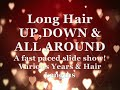 JJJ's Long Hair Up, Down & All Around! A 152 photo slideshow!
