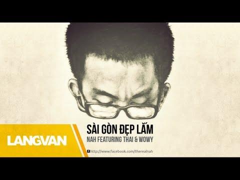 Nah - Sài Gòn Đẹp Lắm (Featuring Thai Viet G and Wowy)