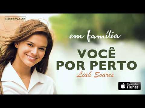 Liah Soares  - Você Por Perto (CD novela Em Família)