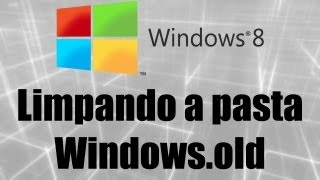 Windows 8 Limpando A Pasta Windows.old
