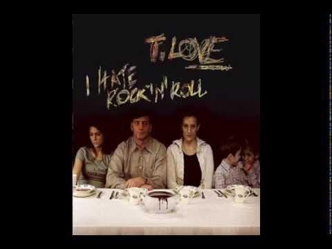 T.Love - I Hate Rock'n'Roll (2006) FULL ALBUM