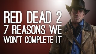 Red Dead Redemption 2: 7 Reasons We'll Never Complete It