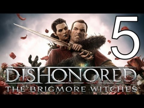 Dishonored The Brigmore Witches DLC Elite Playthrough - Part 5 - Restore The Ships Engine